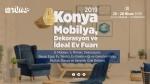 Konya Mobilya, Dekorasyon ve İdeal Ev Fuarı 2019